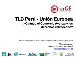 Alejandra Alayza  Coordinadora Ejecutiva – RedGE aalayza@cepes.pe