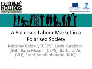 A  Polarised Labour  Market in a  Polarised  Society