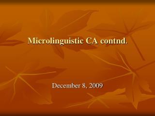 Microlinguistic CA contnd.