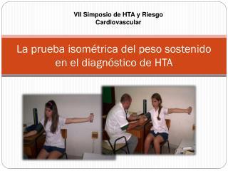 La prueba isométrica del peso sostenido en el diagnóstico de HTA