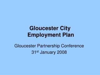 Gloucester City  Employment Plan