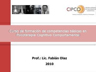 Prof.: Lic. Fabi�n Olaz 2010