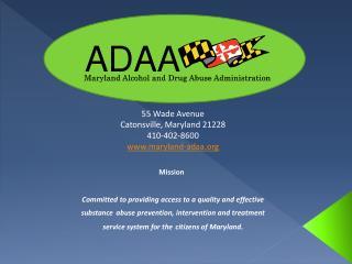 55 Wade Avenue Catonsville, Maryland 21228 410-402-8600 maryland-adaa