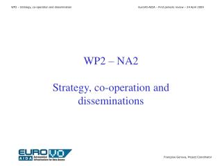 WP2 – NA2 Strategy, co-operation and disseminations