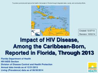 Impact of HIV Disease, Among the Caribbean-Born, Reported in Florida, Through 2013