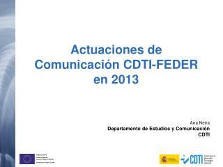 Actuaciones de Comunicaci�n CDTI-FEDER en 2013