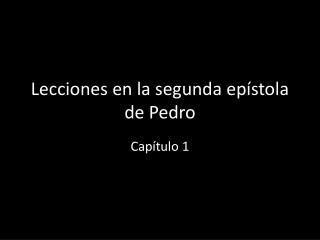 Lecciones en la segunda epístola de Pedro