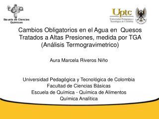 Aura Marcela Riveros Niño Universidad Pedagógica y Tecnológica de Colombia
