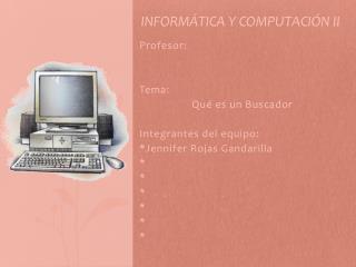 Informática y computación II