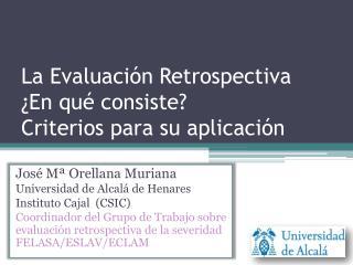 La Evaluación Retrospectiva  ¿En  qué consiste?  Criterios  para su  aplicación