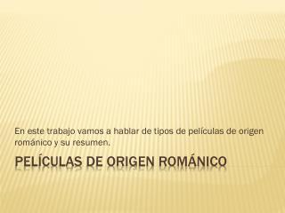 Películas de origen románico