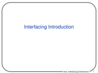 Interfacing Introduction