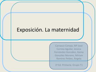 Exposición. La maternidad