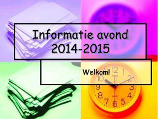 Informatie avond  2014-2015