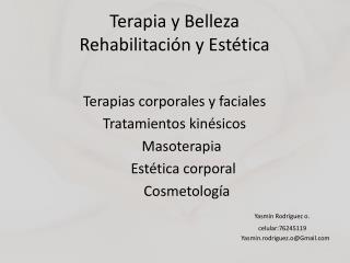 Terapia y Belleza Rehabilitación y Estética
