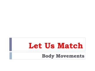 Let Us Match