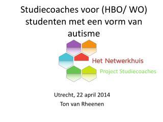Studiecoaches voor (HBO /  WO)   studenten  met  een vorm van  autisme