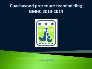 Coachavond procedure teamindeling GMHC 2013-2014