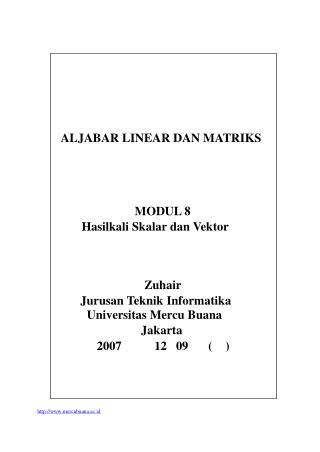 ALJABAR LINEAR DAN MATRIKS MODUL 8 Hasilkali Skalar dan Vektor Zuhair