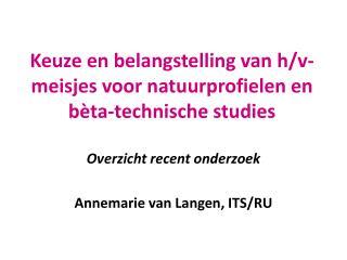 Keuze en belangstelling van h/ v-meisjes  voor natuurprofielen en  bèta-technische  studies