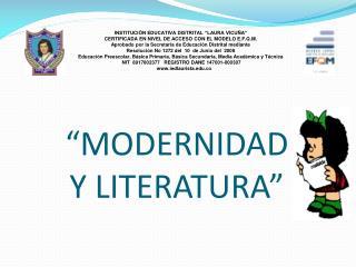 """""""MODERNIDAD  Y LITERATURA"""""""