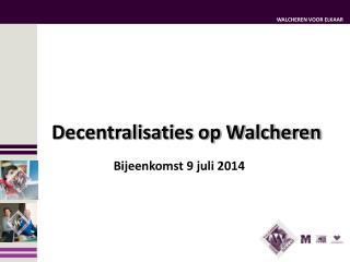 Bijeenkomst 9 juli 2014