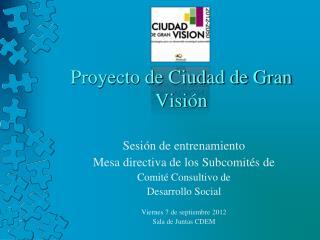Proyecto de Ciudad de Gran Visión