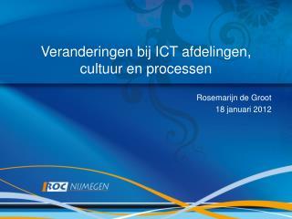 Veranderingen bij ICT afdelingen, cultuur en processen