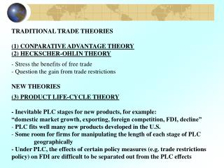 TRADITIONAL TRADE THEORIES (1) CONPARATIVE ADVANTAGE THEORY (2) HECKSCHER-OHLIN THEORY