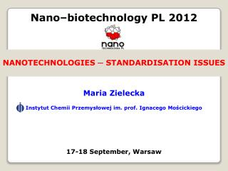 NANOTECHNOLOGIES ─ STANDARDISATION ISSUES Maria  Zielecka