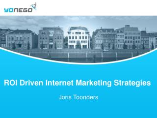 ROI Driven Internet Marketing Strategies
