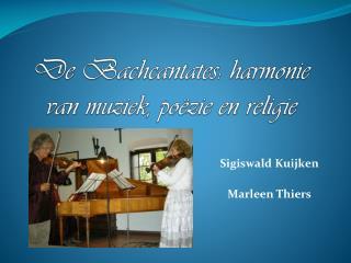 De  Bachcantates :  harmonie  van  muziek ,  poëzie  en  religie