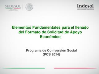 Elementos Fundamentales para el llenado del Formato de Solicitud de Apoyo Económico