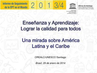 Enseñanza y Aprendizaje: Lograr la calidad para todos Una mirada sobre América Latina y el  Caribe