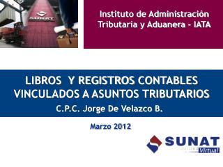 LIBROS  Y REGISTROS  CONTABLES VINCULADOS A ASUNTOS TRIBUTARIOS