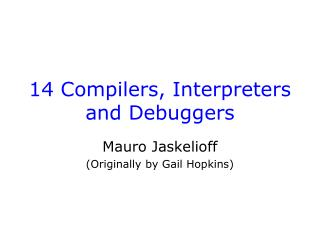 14 Compilers, Interpreters and Debuggers