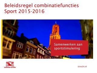 Beleidsregel combinatiefuncties Sport 2015-2016