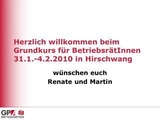 Herzlich willkommen beim Grundkurs für BetriebsrätInnen 31.1.-4.2.2010 in Hirschwang
