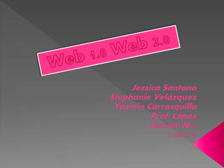 Jessica Santana Stephanie  Velázquez Yazmín Carrasquillo Prof. López Sección N04 7:30-8:20