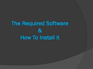 The Required Software & How To Install it