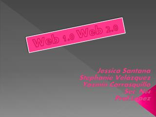Jessica Santana Stephanie Velázquez Yazmín Carrasquillo Sec. N04 Prof.Lopez