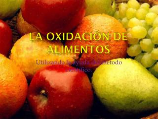 La oxidación de alimentos
