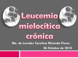 Leucemia mielocítica crónica