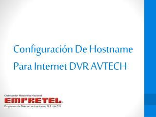Configuración De  H ostname Para Internet DVR AVTECH