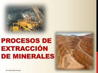 Procesos de  extracción  de minerales