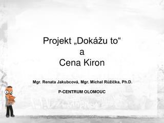 """Projekt """"Dokážu to"""" a Cena Kiron"""