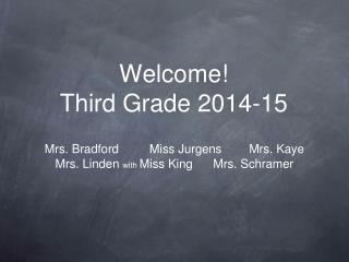 Welcome!                   Third Grade 2014-15