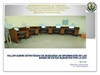 TALLER SOBRE ESTRATEGIAS DE BUSQUEDA DE INFORMACIÓN EN LAS BASES DE DATOS SUSCRITAS POR LA UCV
