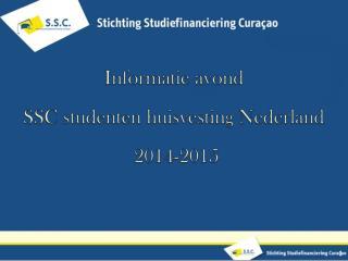 Informatie avond SSC  s tudenten huisvesting Nederland  2014-2015