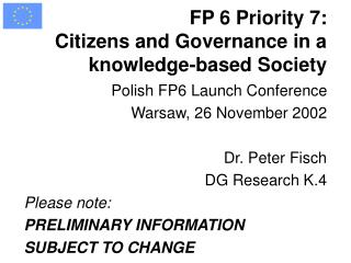 FP 6 Priority 7: Citizens and Governance in a knowledge-based Society